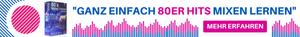 80er Hits mixen lernen